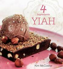Direct from 4 Ingredients, YIAH (Your Inspiration At Home)  ***Signed by Kim***