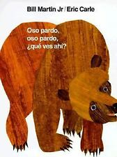 Oso Pardo, Oso Pardo, Que Ves Ahi? by Bill Martin Jr.; illustrated by Eric Carle