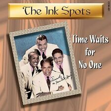 THE INK SPOTS - TIME WAITS FOR NO ONE  CD NEU
