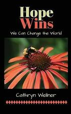 Hope Wins : We Can Change by Cathryn Wellner (2015, Paperback)
