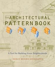 The Architectural Pattern Book: A Tool for Building Great Neighborhoods, Urban D