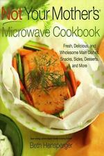 Not Your Mother's Microwave Cookbook: Fresh, Delicious, and Wholesome -ExLibrary