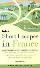 Short Escapes In France, 2nd Edition: 25 Country Getaways for People Who Love t