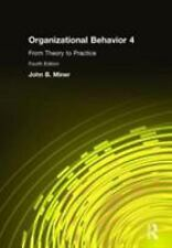 NEW - Organizational Behavior 4: From Theory to Practice