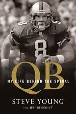 QB : My Life Behind the Spiral by Jeff Benedict and Steve Young (2016,...
