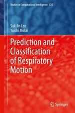 Prediction and Classification of Respiratory Motion 525 by Suk Jin Lee and...