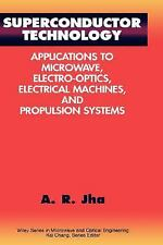 Superconductor Technology: Applications to Microwave, Electro-Optics, Electrical
