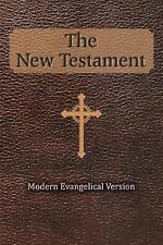 The New Testament : Modern Evangelical Version by Robert Thomas Helm...