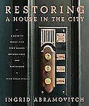 Restoring a House in the City by Ingrid Abramovitch (2009, Hardcover)