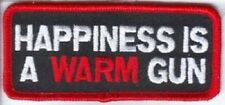 HAPPINESS IS A WARM GUN EMBROIDERED PATCH