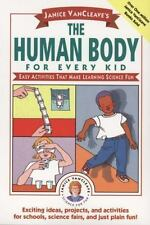 Janice VanCleave's The Human Body for Every Kid: Easy Activities that Make Learn