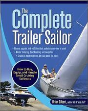 The Complete Trailer Sailor : How to Buy, Equip, and Handle Small Cruising...