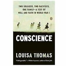 Conscience: Two Soldiers, Two Pacifists, One Family--a Test of Will andFaith in