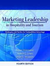 Marketing Leadership in Hospitality and Tourism : Strategies and Tactics for...