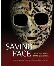 Saving Face: The Art and History of the Goalie Mask-ExLibrary