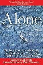 Alone: The True Story of the Man Who Fought the Sharks, Waves, and Weather of th