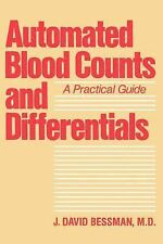 Automated Blood Counts and Differentials : A Practical Guide by J. David...