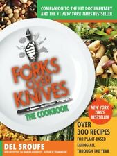 Forks Over Knives, The Cookbook: Over 300 Recipes by Del Sroufe, Paperback 2012