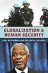 Globalization: Globalization and Human Security by Battersby/Siracusa, Paul...