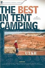 The Best in Tent Camping: Utah: A Guide for Car Campers Who Hate RVs, Concrete S