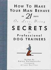 Karen Salmansohn How to Make Your Man Behave in 21 Days or Less Very Good Book