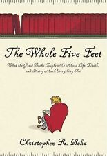 The Whole Five Feet: What the Great Books Taught Me About Life, Death, and Prett