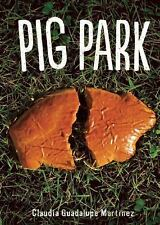 Pig Park, Martinez, Claudia Guadalupe, Acceptable Book