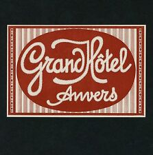 Grand Hotel ANVERS Belgique Belgium * Old Luggage Label Kofferaufkleber