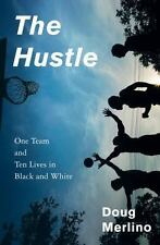 The Hustle: One Team and Ten Lives in Black and Wh