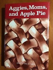 Aggies, Moms, and Apple Pie Book-1987-Edited by Edna m. Smith-SHIPS FREE