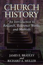 Church History : An Introduction to Research, Reference Works, and Methods by...