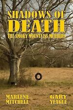 The Smoky Mountain Murders: Shadows of Death by Marlene Mitchell and Gary...