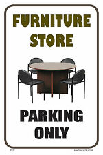 "FURNITURE STORE 12""x18"" BUSINESS RETAIL STORE PARKING SIGNS"