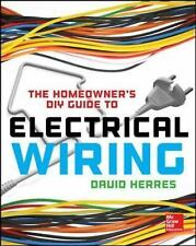 The Homeowner's DIY Guide to Electrical Wiring by David Herres (2014,...