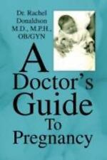 A Doctor's Guide to Pregnancy by Rachel Donaldson (2008, Paperback)