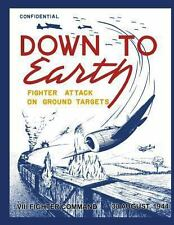 Down to Earth: Fighter Attack on Ground Targets : VIII Fighter Command, 30...