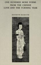 Love and the Turning: One Hundred More Poems from the Chinese Rexroth, Kenneth