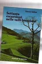 settanta escursioni nelle valli bresciane - franco solina - bobpd16g2