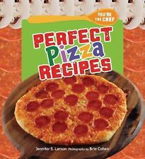 Perfect Pizza Recipes (You're the Chef)