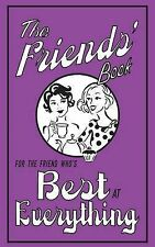 The Friends' Book: For the Friend Who's Best at Everything, Alison Maloney, New