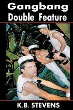 Gangbang Double Feature by K. B. Stevens (2013, Paperback)