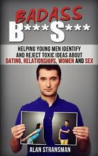 Badass B***S*** : Helping Young Men Identify and Reject Toxic Ideas about...