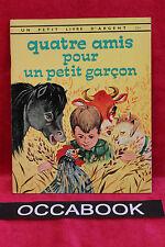 Quatre amis pour un petit garçon - Un petit livre d'argent 224 - EO 1966