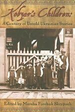 Kobzar's Children : A Century of Untold Ukranian Stories by Marsha Forchuk...