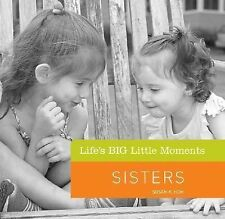 Lifes Big Little Moments - Sisters (2011) - Used - Trade Cloth (Hardcover)