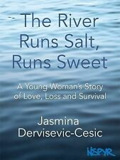 The River Runs Salt, Runs Sweet: A Young Woman's Story of Love, Loss and Surviv