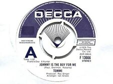 """TOMMI - JOHNNY IS THE BOY FOR ME - 7"""" VINYL - DECCA WHITE/BLUE LABEL DEMO COPY"""