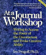 At a Journal Workshop : Writing to Access the Power of the Unconscious and Evoke