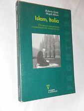 ISLAM ITALIA - CHI SONO E COSA PENSANO I MUSULMANI CHE VIVONO TRA NOI - GUERINI