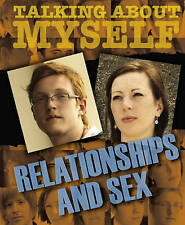 Talking About Myself: Relationships and Sex Neustatter, Angela Very Good Book